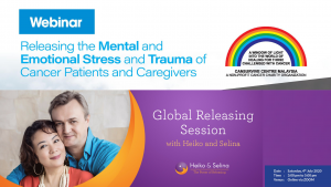Releasing the Mental and Emotional Stress and Trauma of Cancer Patients and Caregivers
