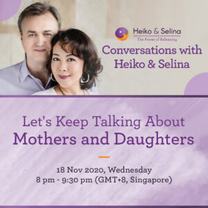 18 Nov 2020: Conversations with Heiko & Selina: Let's Keep Talking About Mothers and Daughters Ep 9